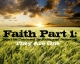 Faith Part 1: Don't Be Confused By Faith And Believing, They Are One